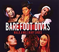 Walk a Mile in My Shoes by Barefoot Divas (2013-05-03)