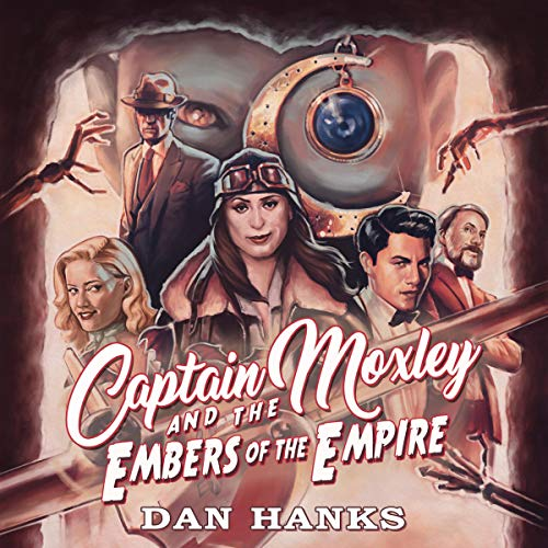 Captain Moxley and the Embers of the Empire cover art