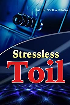 Stressless Toil by [Aderinsola Obasa]