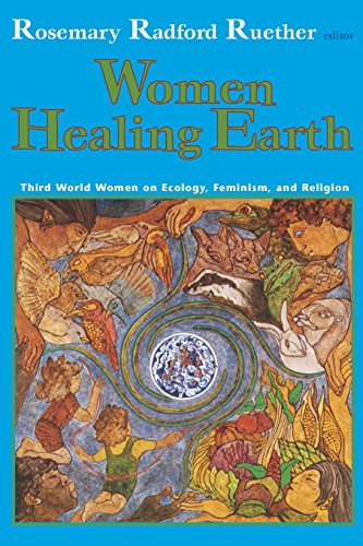 Women Healing Earth: Third World Women on Ecology, Feminism, and Religion (Ecology & Justice) (Ecology & Justice)