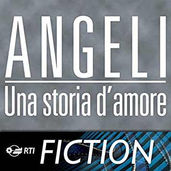 Angeli - una storia d'amore (Colonna sonora originale della serie TV)