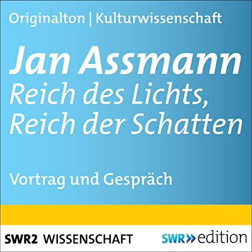 Jan Assmann - Reich des Lichts, Reich der Schatten     Vortrag und Gespräch              By:                                                                                                                                 Jan Assmann                               Narrated by:                                                                                                                                 Jan Assmann,                                                                                        Ursula Nusser,                                                                                        Dieter Borchmeyer,                   and others                 Length: 1 hr and 38 mins     Not rated yet     Overall 0.0