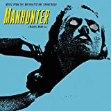 Manhunter (Music From the Motion Picture)