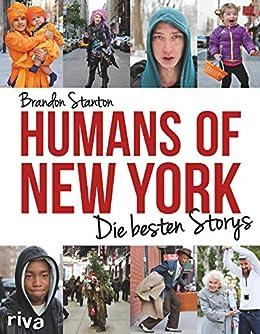 Humans of New York: Die besten Storys (German Edition) by [Brandon Stanton]