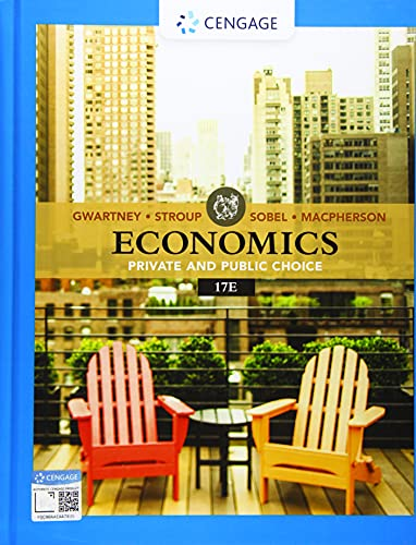 Compare Textbook Prices for Economics: Private & Public Choice MindTap Course List 17 Edition ISBN 9780357133996 by Gwartney, James D.,Stroup, Richard L.,Sobel, Russell S.,Macpherson, David A.