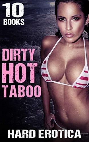 Dirty Hot Taboo … 10 Books (Hard Erotica)