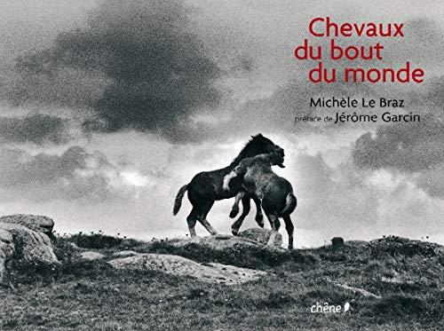 Chevaux du bout du monde (Ancien prix éditeur : 25 Euros)