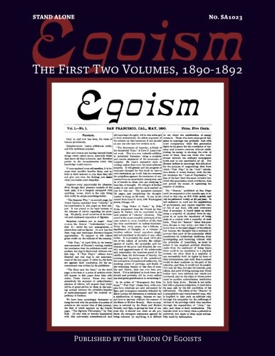 Egoism: The First Two Volumes 1890-1892 (Stand Alone) (Volume 8)
