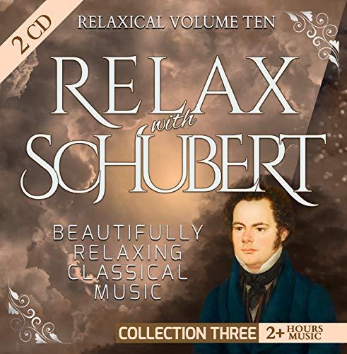 Relaxical Vol. 10 C3 - Relax with Franz Peter Schubert - Beautifully Relaxing Classical Music - 2+ Hours Music - Piano Sonata, Gasteiner, Fantasy, Quartettsatz, Swan Song Schwanengesang, Cello Quintet