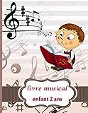 livre musical enfant 2 ans: Cahier de partitions pour enfants avec papier manuscrit… a remplir, carnet de composition musicale