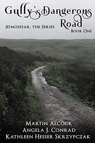 Gully's Dangerous Road (Atmosfear, the Series Book 1) (English Edition)