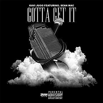 Gotta Get It (feat. Sean Mac)