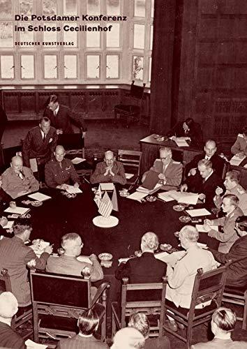 Die Potsdamer Konferenz Im Schloss Cecilienhof: Wendepunkt Der Weltgeschichte
