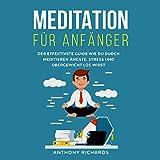 Meditation für Anfänger: Achtsamkeit Esoterik und Chakra Öffnung: Wie sie Schritt für Schritt Meditieren lernen für mehr Energie, Glück und innere Ruhe