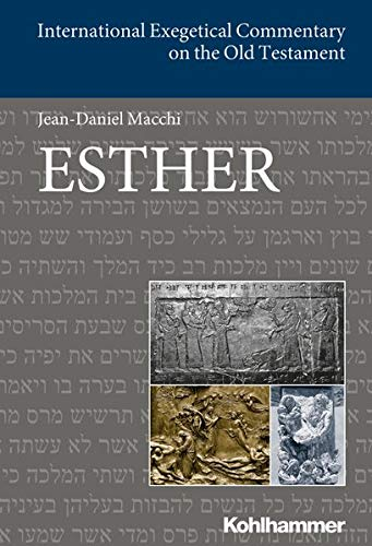 Esther: Englischsprachige Übersetzungsausgabe (International Exegetical Commentary on the Old Testament (IECOT))