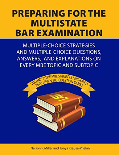 Preparing for the Multistate Bar Examination: Volume II: MBE subjects Separated into Seven 100-Question Banks