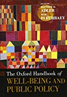 The Oxford Handbook of Well-Being and Public Policy (Oxford Handbooks)