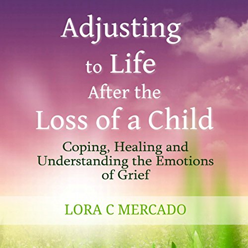 Adjusting to Life After the Loss of a Child cover art