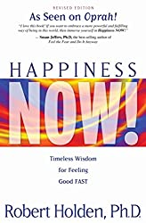 Even the healthiest people still suffer from depression and anxiety - Happiness Now! by Robert Holden, PhD.