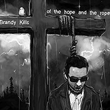Of the Hope and the Rope