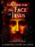 Searching For the Face of Jesus