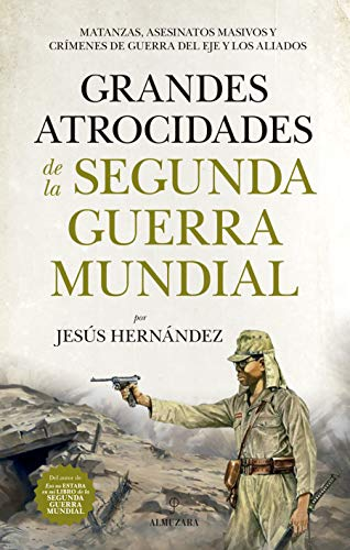 Grandes atrocidades de la Segunda Guerra Mundial (Historia) eBook ...