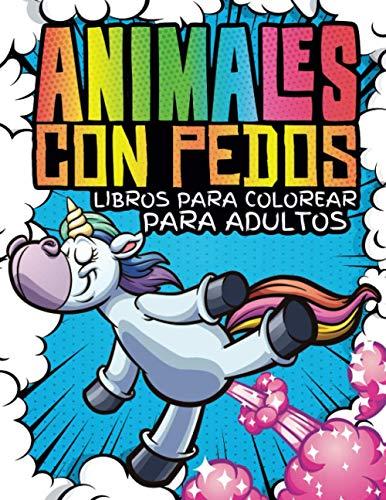 Animales con Pedos Libros para Colorear para Adultos: 40 pedos animales para colorear página para adultos, adolescentes y niños   Encuentra gatos, ... Anti estrés Zen   Dibujos de Animales