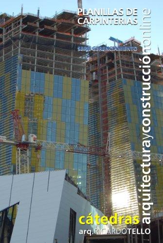 Planillas de carpinterías (Cátedras Arquitectura y Construcción online. Serie Gerenciamiento nº 19)