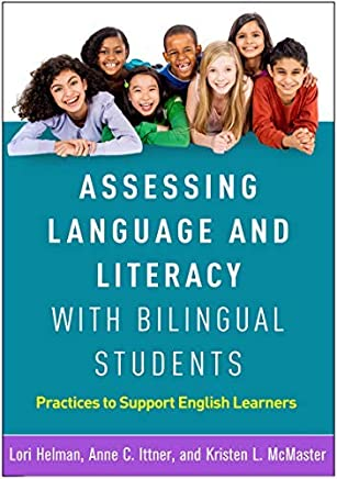 Assessing Language and Literacy with Bilingual Students: Practices to Support English Learners (English Edition)