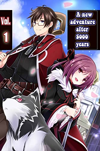 A new Adventure after 5000 years: From a Failure to the Immortal Manga Vol 1 (English Edition)