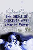 The Ghost of Christmas Never (English Edition)
