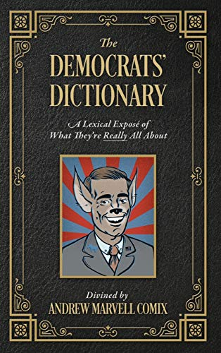 The Democrats' Dictionary: A Lexical Exposé of What They're Really All About