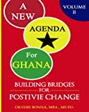 A New Agenda for Ghana (Building Bridges for Positive Change Book 2) (English Edition)
