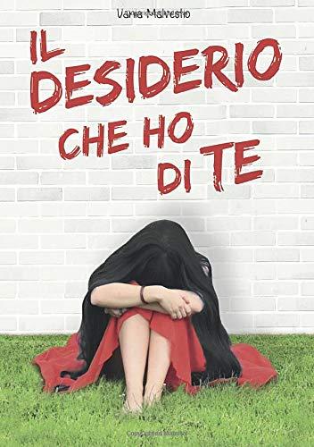 Il desiderio che ho di te (Italian Edition)
