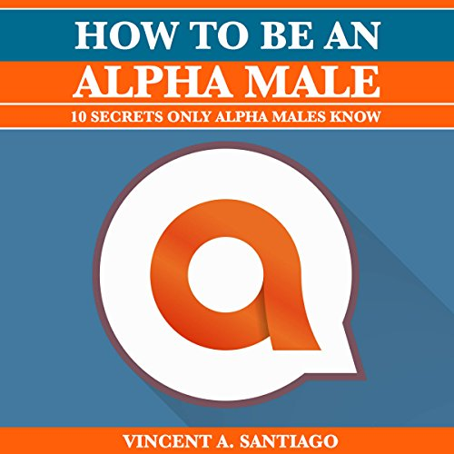 How to Be an Alpha Male audiobook cover art
