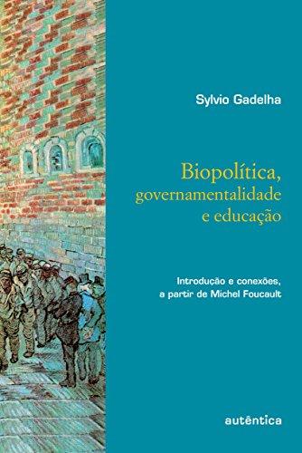 Biopolitica, Governamentalidade E Educação. Introdução E Conexoes, A Partir De Michel Foucalt (Em Portuguese do Brasil)