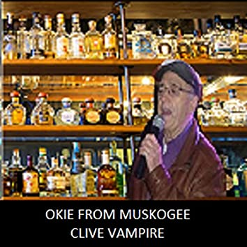 Okie From Mukogee (Clive Vampire)