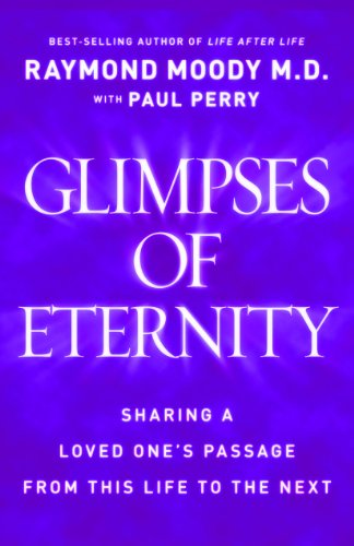Glimpses of Eternity: Sharing a Loved One's Passage From This Lifetime to the Next