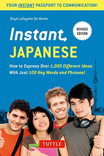 Compare Textbook Prices for Instant Japanese: How to Express Over 1,000 Different Ideas with Just 100 Key Words and Phrases! A Japanese Language Phrasebook & Dictionary Revised Edition Instant Phrasebook Series Illustrated Edition ISBN 9784805313831 by De Mente, Boye Lafayette