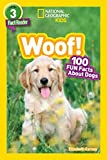 National Geographic Readers: Woof! 100 Fun Facts About Dogs (L3)