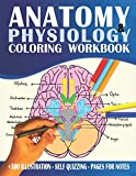 Anatomy And Physiology Coloring Workbook: The Best Way To Learn The Human Anatomy And Physiology