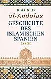 al-Andalus: Geschichte des islamischen Spanien - Brian A. Catlos