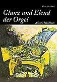 Hans Haselböck: Vom Glanz und Elend der Orgel
