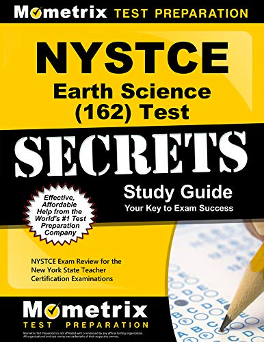 Compare Textbook Prices for NYSTCE Earth Science 162 Secrets Study Guide: NYSTCE Test Review for the New York State Teacher Certification Examinations  ISBN 9781516711932 by Mometrix New York Teacher Certification Test Team