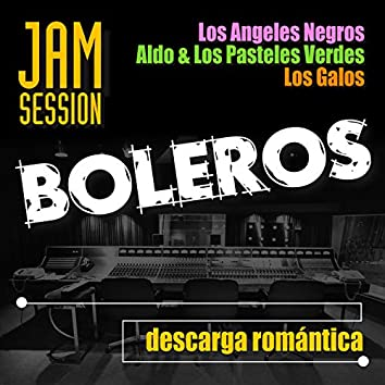 Boleros Jam Session: Descarga Romántica