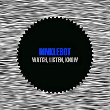Watch, Listen, Know