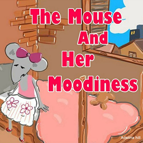 The Mouse and Her Moodiness audiobook cover art