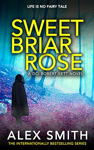 Sweet Briar Rose: An Action-Packed British Crime Thriller: DCI Kett Crime Thrillers (English Edition)