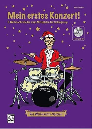 Mein erstes Konzert ! 6 Weihnachtslieder zum Mitspielen für Schlagzeug: Das Weihnachts-Special