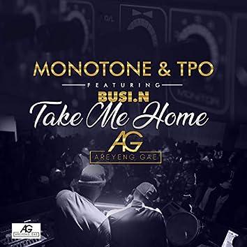 Take Me Home (feat. Busi N') [Areyeng Gae]